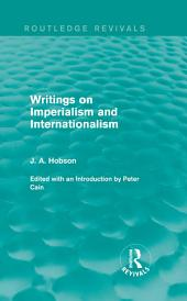 Writings on Imperialism and Internationalism (Routledge Revivals)