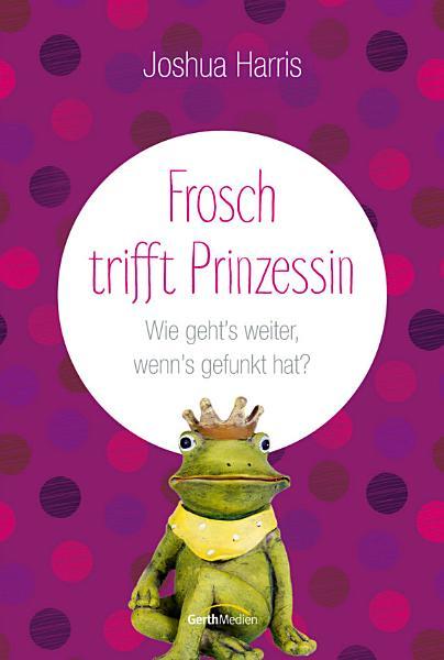 Frosch trifft Prinzessin PDF