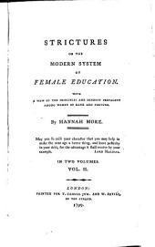 Strictures on the Modern System of Female Education, with a View of the Principles and Conduct Prevalent Among Women of Rank and Fortune: Volume 2