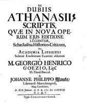 De dubiis Athanasii scriptis, quae in nova operam eius editione leguntur, schediasma historico-criticum