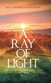 A Ray of Light: A Memoir of Inspirational Short Stories
