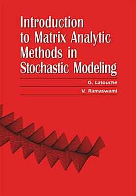 Introduction to Matrix Analytic Methods in Stochastic Modeling PDF