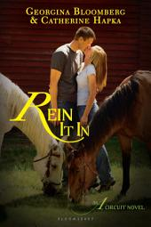 Rein It In: An A Circuit Novel