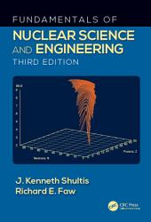Fundamentals of Nuclear Science and Engineering Third Edition: Edition 3