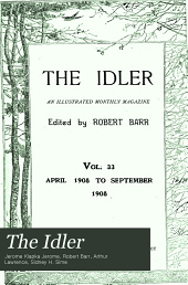 The Idler: An Illustrated Monthly Magazine, Volume 33