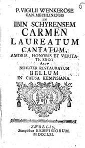 In Ibin Schyrensem Carmen laureatum cantatum amoris ... ergo post ... bellum in Causa Kempisiana