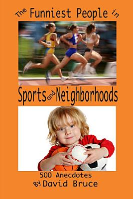 The Funniest People in Sports and Neighborhoods