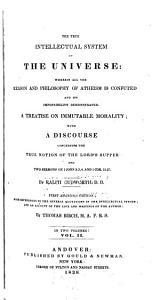 The True Intellectual System of the Universe  Wherein All the Reason and Philosophy of Atheism is Confuted  and Its Impossibility Demonstrated PDF