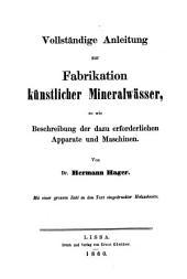 Vollständige Anleitung zur Fabrikation künstlicher Mineralwässer: so wie Beschreibung der dazu erforderlichen Apparate und Maschinen