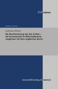 Die Rechtsordnung der Isle of Man     mit Schwerpunkt im Wirtschaftsrecht  verglichen mit dem englischen Recht PDF