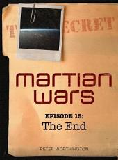 Martian Wars: The End (Episode 15)