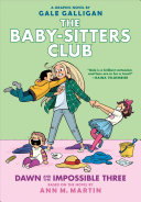 Dawn and the Impossible Three  Full Color Edition  the Baby Sitters Club Graphix  5  PDF