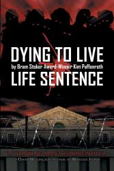Dying To Live Life Sentence Book PDF