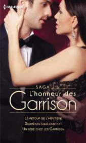 Saga L'honneur des Garrison: Le retour de l'héritière - Serments sous contrat - Un bébé chez les Garrison