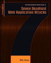 Seven Deadliest Web Application Attacks