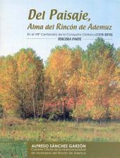 DEL PAISAJE, ALMA DEL RINCÓN DE ADEMUZ (III): En el VIIIº Centenario de la Conquista Cristiana (1210-2010)