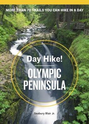 Day Hike  Olympic Peninsula  3rd Edition PDF