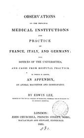 Observations on the principal medical institutions and practice of France, Italy and Germany