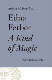 A Kind of Magic: An Autobiography