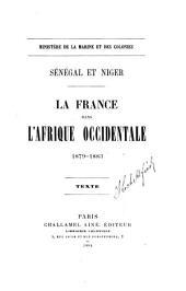 Sénégal et Niger: la France dans l'Afrique occidentale, 1879-1883