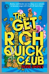 The Get Rich Quick Club: Volume 1