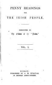 Penny readings for the Irish people, conducted by the editors of the 'Nation'.