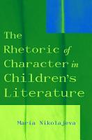 The Rhetoric of Character in Children s Literature PDF