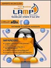LAMP: guida per creare il tuo sito. Livello 2: Database e funzioni avanzate