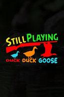Still Playing Duck Duck Goose