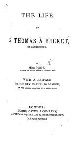 The Life of S. Thomas À Becket, ... With a Preface by ... Father Dalgairns, Etc