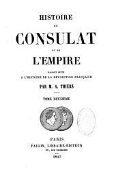 Histoire du consulat et de l'empire: faisant suite à l'histoire de la révolution française. 2