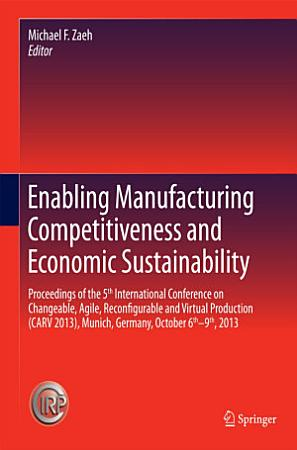 Enabling Manufacturing Competitiveness and Economic Sustainability PDF