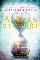 Morna's Accomplice: A Sweet, Scottish Time Travel Romance