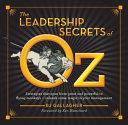 The Leadership Secrets of Oz Book