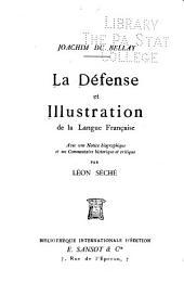 La défense et illustration de la langue française: avec une notice biographie et un commentaire historique et critique