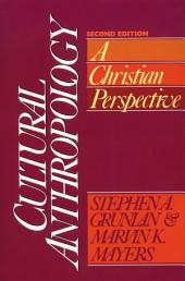 Cultural Anthropology: A Christian Perspective