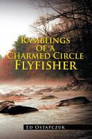 Ramblings of a Charmed Circle Flyfisher PDF
