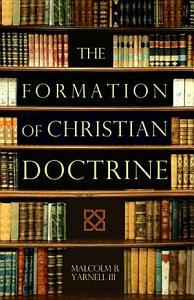 The Formation of Christian Doctrine PDF