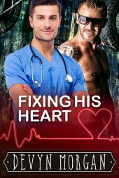 Fixing His Heart: Contemporary Gay Romance