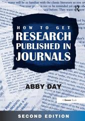 How to Get Research Published in Journals: Edition 2