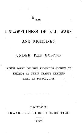 The Unlawfulness of All Wars and Fightings Under the Gospel PDF