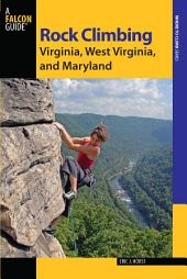 Rock Climbing Virginia, West Virginia, and Maryland: Edition 2