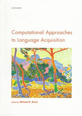 Computational Approaches to Language Acquisition PDF