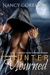 Hunter Mourned: Children of the Damned: Rowan
