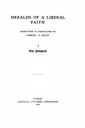 Heralds of a Liberal Faith: Volume 1