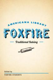 Traditional Baking: The Foxfire Americana Library (2)