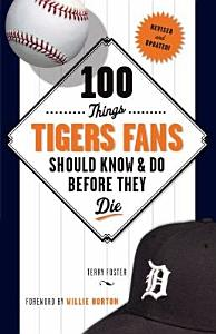 100 Things Tigers Fans Should Know and Do Before They Die PDF