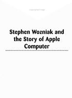 Stephen Wozniak and the Story of Apple Computer PDF