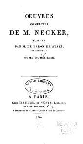 Œuvres complètes de M. Necker: Volume15