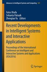Recent Developments in Intelligent Systems and Interactive Applications PDF